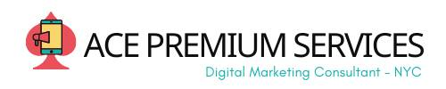 Ace Premium Services - Digital Marketing Consultant NYC